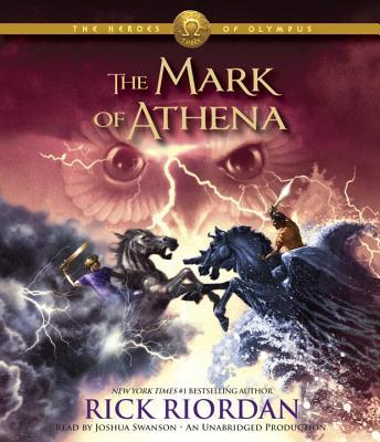 The Mark of Athena - Riordan, Rick, and Swanson, Joshua (Read by)