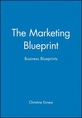 The Marketing Blueprint: Business Blueprints - Ennew, Christine