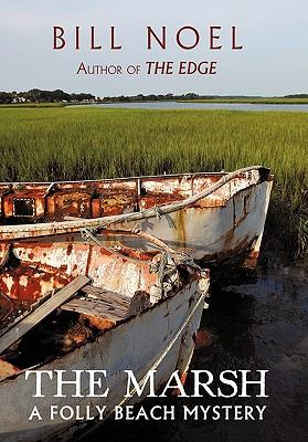 The Marsh: A Folly Beach Mystery - Noel, Bill