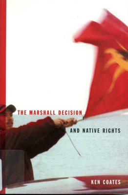 The Marshall Decision and Native Rights - Coates, Ken