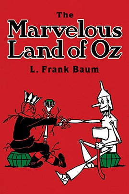 The Marvelous Land of Oz - Baum, L. Frank