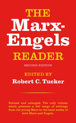 The Marx-Engels Reader - Engels, Friedrich, and Marx, Karl, and Tucker, Robert C (Editor)