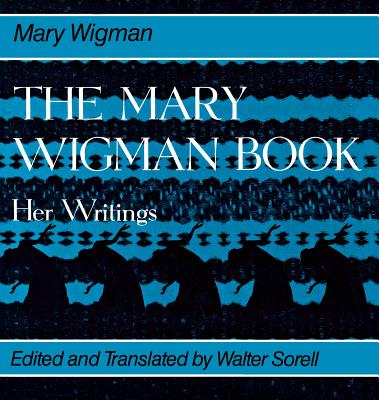 The Mary Wigman Book: Her Writings - Wigman, Mary, and Sorell, Walter, Professor (Translated by)