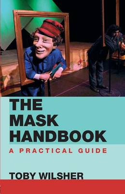 The Mask Handbook: A Practical Guide - Wilsher, Toby