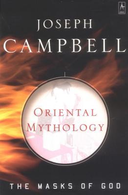 The Masks of God: Oriental Mythology v. 2 - Campbell, Joseph
