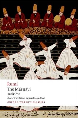 The Masnavi: Book One - Rumi, Jalal Al-Din