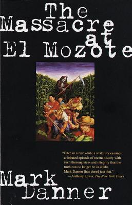 The Massacre at El Mozote - Danner, Mark