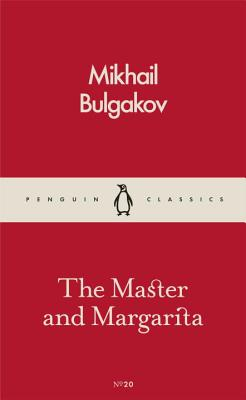 The Master And Margarita - Bulgakov, Mikhail, and Volokhonsky, Larissa (Translated by), and Pevear, Richard (Translated by)