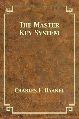 The Master Key System - Haanel, Charles F, and Darnell, Tony (Editor)