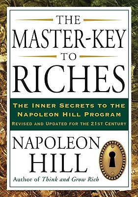 The Master-Key to Riches - Hill, Napoleon, and Horan, Patricia G (Revised by)