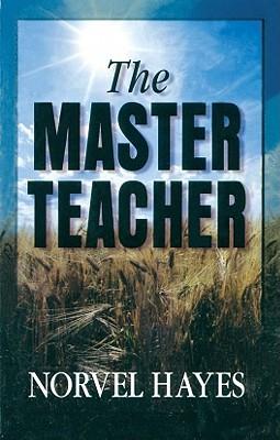 The Master Teacher - Hayes, Norvel