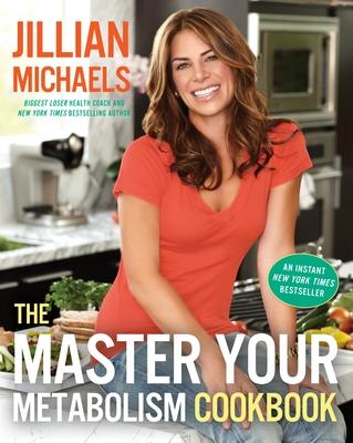 The Master Your Metabolism Cookbook - Michaels, Jillian