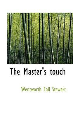 The Master's Touch - Stewart, Wentworth Fall