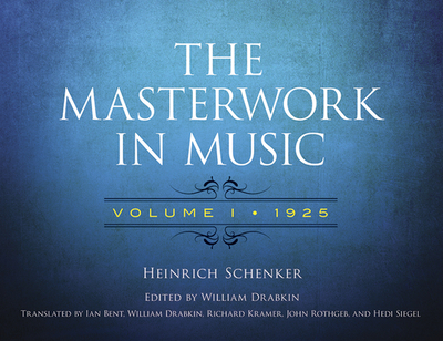 The Masterwork In Music: Volume I - 1925 - Schenker, Heinrich, and Drabkin, William (Editor), and Bent, Ian (Translated by)