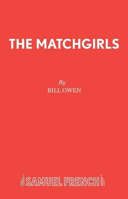 The Matchgirls: Libretto - Owen, Bill