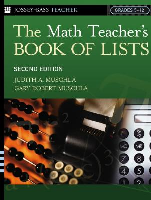The Math Teacher's Book of Lists - Muschla, Judith A