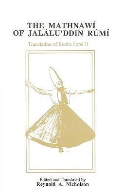 The Mathnawi of Jalalu'ddin Rumi, Volume II - Rumi, Jalaluddin, and Nicholson, Reynold Alleyne, Professor (Translated by)