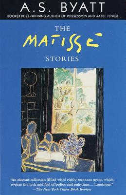 The Matisse Stories - Byatt, A S