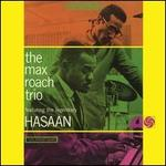 The Max Roach Trio Featuring the Legendary Hasaan