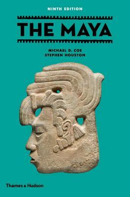 The Maya - Coe, Michael D., and Houston, Stephen