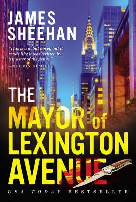 The Mayor of Lexington Avenue - Sheehan, James