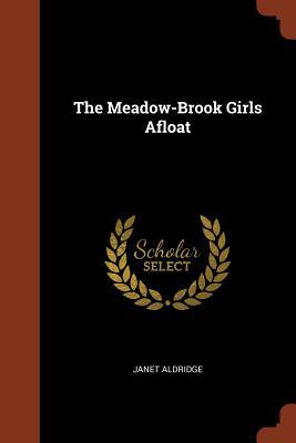 The Meadow-Brook Girls Afloat - Aldridge, Janet