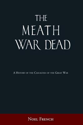 The Meath War Dead - French, Noel E.