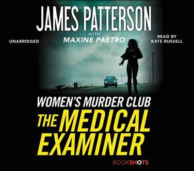 The Medical Examiner: A Women's Murder Club Story - Patterson, James, and Paetro, Maxine, and Russell, Kate (Read by)