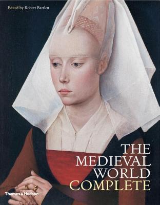 The Medieval World Complete - Bartlett, Robert