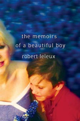 The Memoirs of a Beautiful Boy - Leleux, Robert