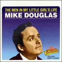 The Men in My Little Girl's Life - Mike Douglas