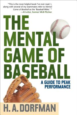 The Mental Game of Baseball: A Guide to Peak Performance - Dorfman, H a