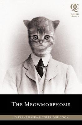 The Meowmorphosis - Kafka, Franz, and Cook, Coleridge