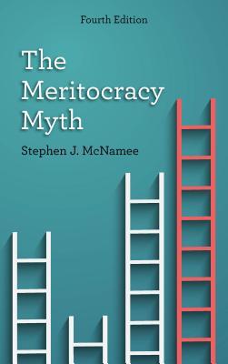 The Meritocracy Myth - McNamee, Stephen J.