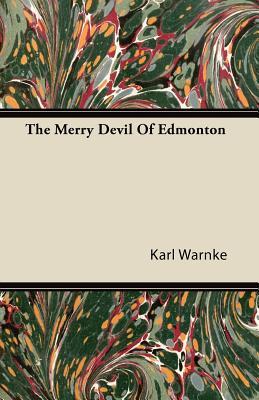 The Merry Devil of Edmonton - Warnke, Karl