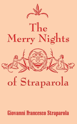 The Merry Nights of Straparola - Straparola, Giovanni Francesco