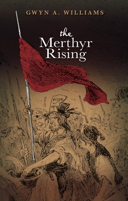 The Merthyr Rising - Williams, Gwyn