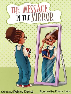 The Message in the Mirror - Denise, Katrina