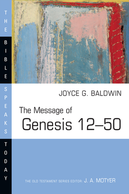 The Message of Genesis 12--50 - Baldwin, Joyce G