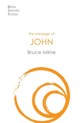 The Message of John: Here Is Your King - Milne, Bruce