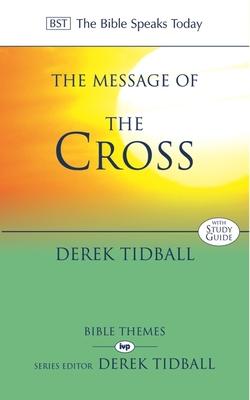 The Message of the Cross - Tidball, Derek