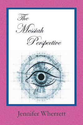 The Messiah Perspective - Wherrett, Jennifer
