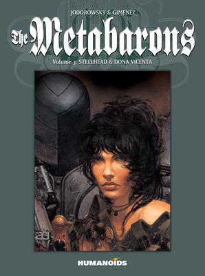 The Metabarons: Volume 3: Steelhead & Dona Vicenta - Jodorowsky, Alejandro