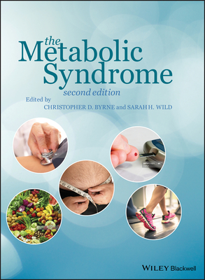 The Metabolic Syndrome: Science and Clinical Practice - Byrne, Christopher D. (Editor), and Wild, Sarah H. (Editor)
