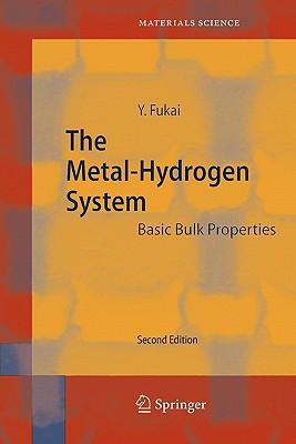 The Metal-Hydrogen System: Basic Bulk Properties - Fukai, Yuh