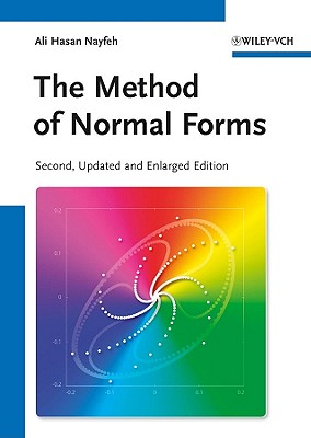The Method of Normal Forms - Nayfeh, Ali Hasan