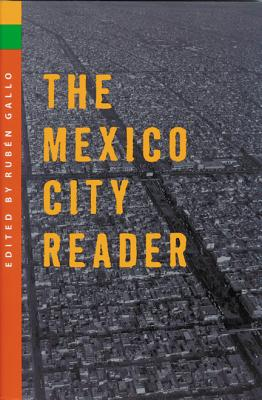 The Mexico City Reader - Gallo, Ruben (Editor)