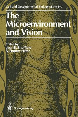 The Microenvironment and Vision - Sheffield, Joel B (Editor), and Hilfer, S Robert (Editor)