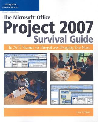 The Microsoft Project Survival Guide: The Go-To Resource for Stumped and Struggling New Users - Bucki, Lisa A