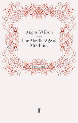 The Middle Age of Mrs Eliot - Wilson, Angus